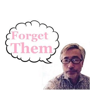 Forget them – MENTAL HELP !